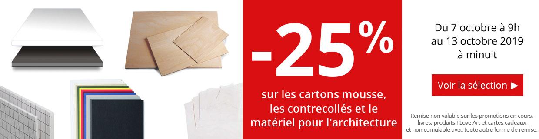 Offre spéciale : -25% sur les contrecolles, les cartons mousse et le matériel d'architecture
